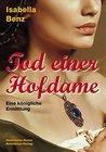 Tod einer Hofdame by Isabella Benz