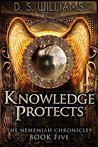 Knowledge Protects (The Nememiah Chronicles #5)