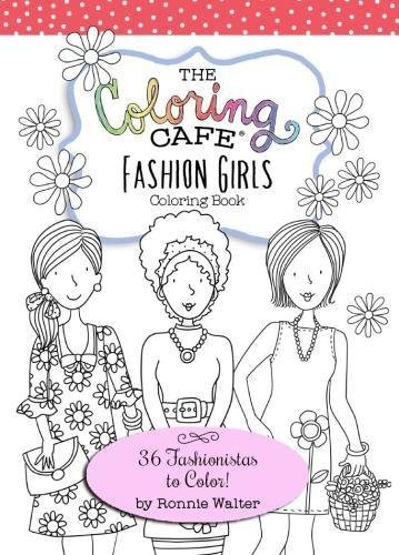 The Coloring Cafe-Fashion Girls Coloring Book: 36 Fashion Girls to Color