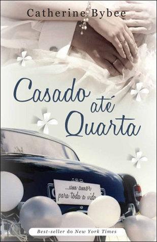 Casado até Quarta (The Weekday Brides, #1)