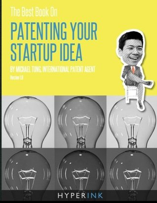 The Best Book on Patenting Your Startup Idea