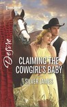 Claiming the Cowgirl's Baby by Silver James