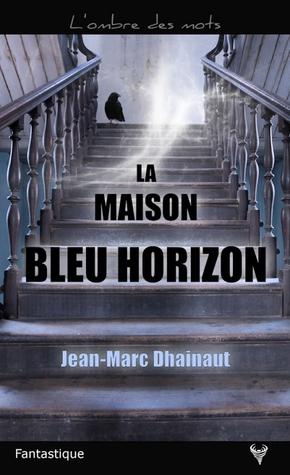 https://ploufquilit.blogspot.com/2017/07/la-maison-bleu-horizon-jean-marc.html