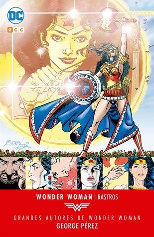 Wonder Woman: Rastros (Grandes Autores de Wonder Woman: George Pérez, #2)