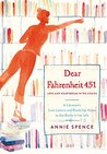Book cover for Dear Fahrenheit 451: Love and Heartbreak in the Stacks: A Librarian's Love Letters and Breakup Notes to the Books in Her Life