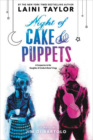 Night of Cake & Puppets (Daughter of Smoke & Bone #2.5) by Laini Taylor