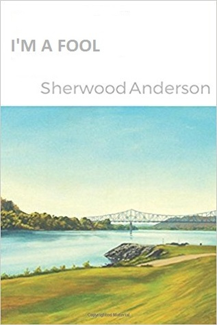 an analysis of the theme in im a fool by sherwood anderson