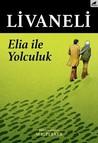 Elia İle Yolculuk by O.Z. Livaneli