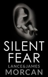 Silent Fear by Lance Morcan