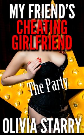 My Friend's Cheating Girlfriend