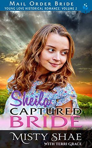 Sheila: Captured Bride (Young Love Historical Romance: Volume 2 #5)
