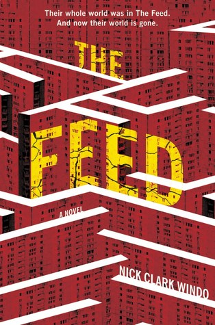 The Feed: A Novel