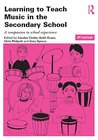 Learning to Teach Music in the Secondary School: A Companion to School Experience: Volume 2 (Learning to Teach Subjects in the Secondary School Series)