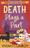 Death Plays a Part (Cornish Castle Mystery #1)
