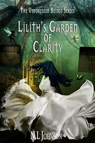 Lilith's Garden of Clarity (Unforeseen Beings #2)