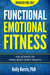 Functional Emotional Fitness by Kelly Burris