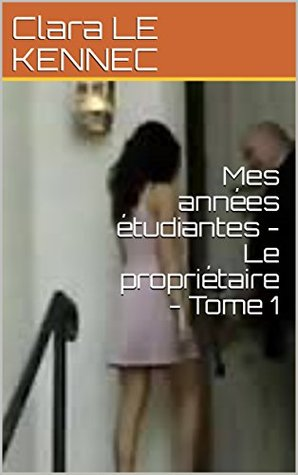 Mes années étudiantes - Le propriétaire - Tome 1