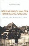 herinneringen van een Rotterdams jongetje by Alexander Wirtz