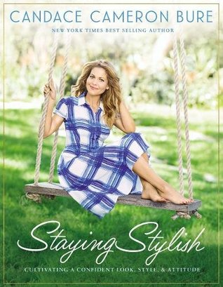 Staying Stylish by Candace Cameron Bure