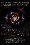 House of Dusk, House of Dawn: The House of Crimson and Clover