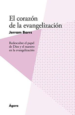 El corazón de la evangelización