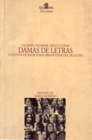 Damas de letras: Cuentos de escritoras argentinas del siglo XX