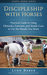 Discipleship with Horses - ...