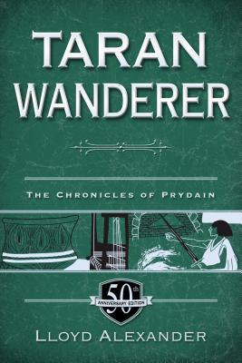 Taran Wanderer: The Chronicles of Prydain, Book 4 (50th Anniversary Edition)