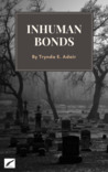 Inhuman Bonds