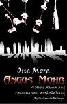 One More Angus Mohr: A Music Memior and Conversations With the Band