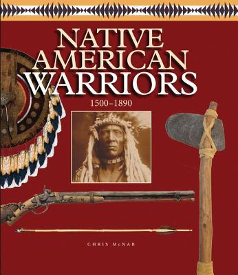 Native American Warriors: 1500 CE - 1890 CE