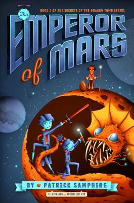 The Emperor of Mars (Secrets of the Dragon Tomb, #2)