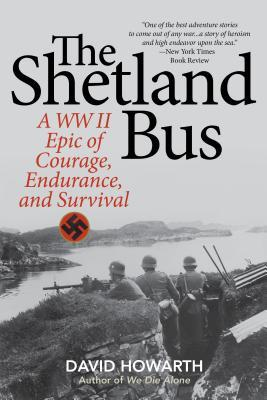 The Shetland Bus: A WWII Epic of Courage, Endurance, and Survival por David Howarth