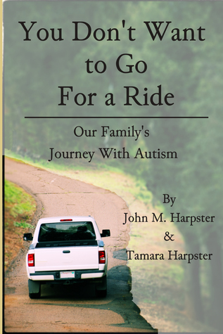 You Don't Want to Go for a Ride by John M. Harpster