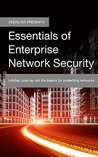 Essentials of Enterprise Network Security: InfoSec pros lay out the basics for protecting networks (Peerlyst Presents)