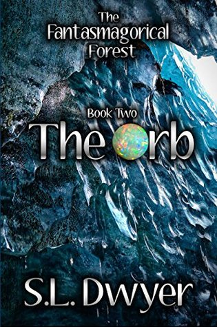 The Orb (The Fantasmagorical Forest Book 2)