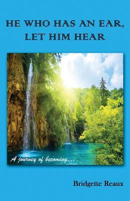 He Who Has an Ear, Let Him Hear: A Journey of Becoming...