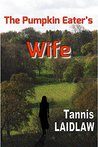 The Pumpkin Eater's Wife: a novel of psychological suspense