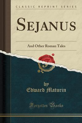 Sejanus: And Other Roman Tales