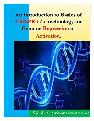 """""""An Introduction to Basics of CRISPR i /a, technology for Genome Repression or Activation."""""""