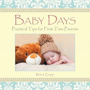 Baby Days: Practical Tips for First-Time Parents