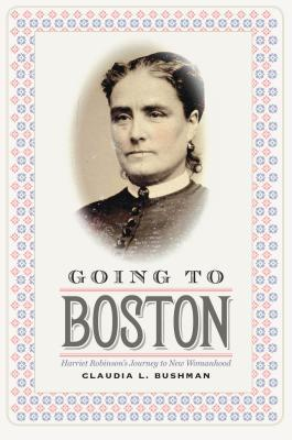 Going to Boston: Harriet Robinson's Journey to New Womanhood