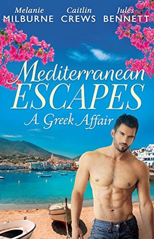 Mills & Boon : Mediterranean Escapes: A Greek Affair/Bought For Her Baby/His For A Price/Behind Palace Doors