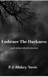 Embrace The Darkness and other short stories