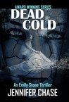 Dead Cold by Jennifer Chase