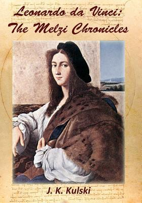 Leonardo Da Vinci: The Melzi Chronicles