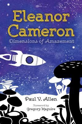 Eleanor Cameron: Dimensions of Amazement