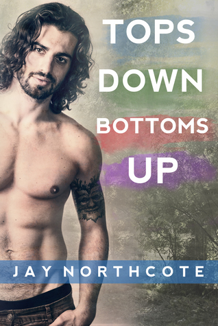 Release Day Duo Review: Tops Down Bottoms Up by Jay Northcote