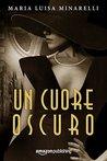 Un cuore oscuro by Maria Luisa Minarelli