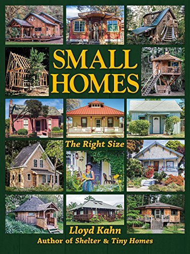 Small Homes: The Right Size (The Shelter Library of Building Books Book 7)